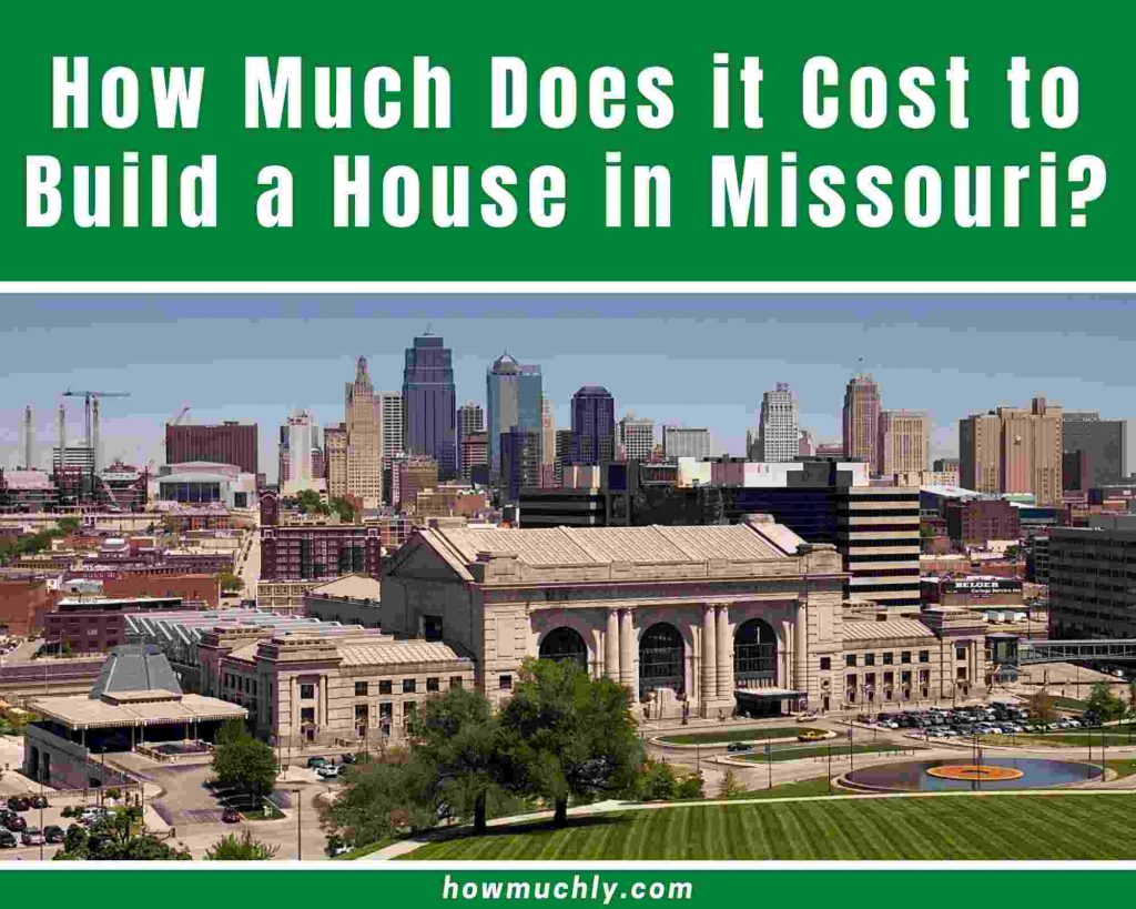 How Much Does it Cost to Build a House in Missouri