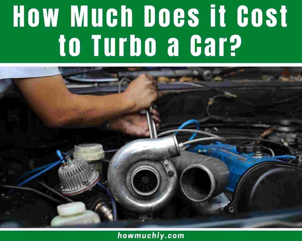 How Much Does it Cost to Turbo a Car