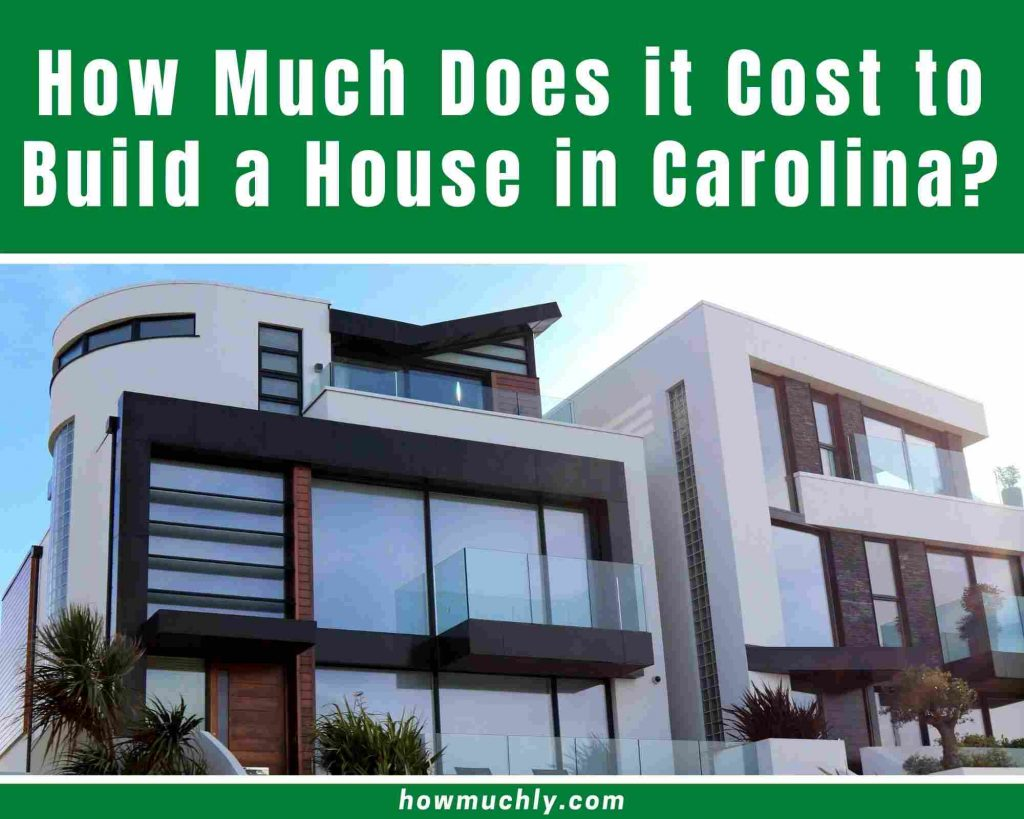 How Much Does it Cost to Build a House in North and South Carolina