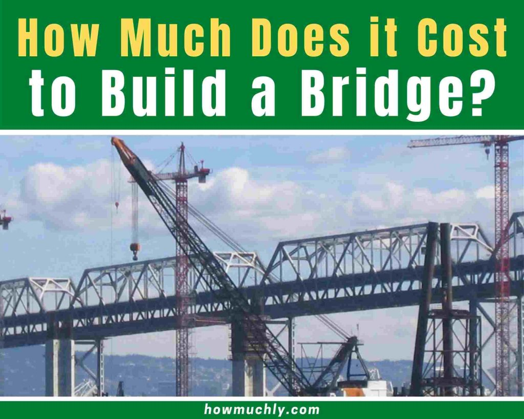 how much does it cost to build a bridge