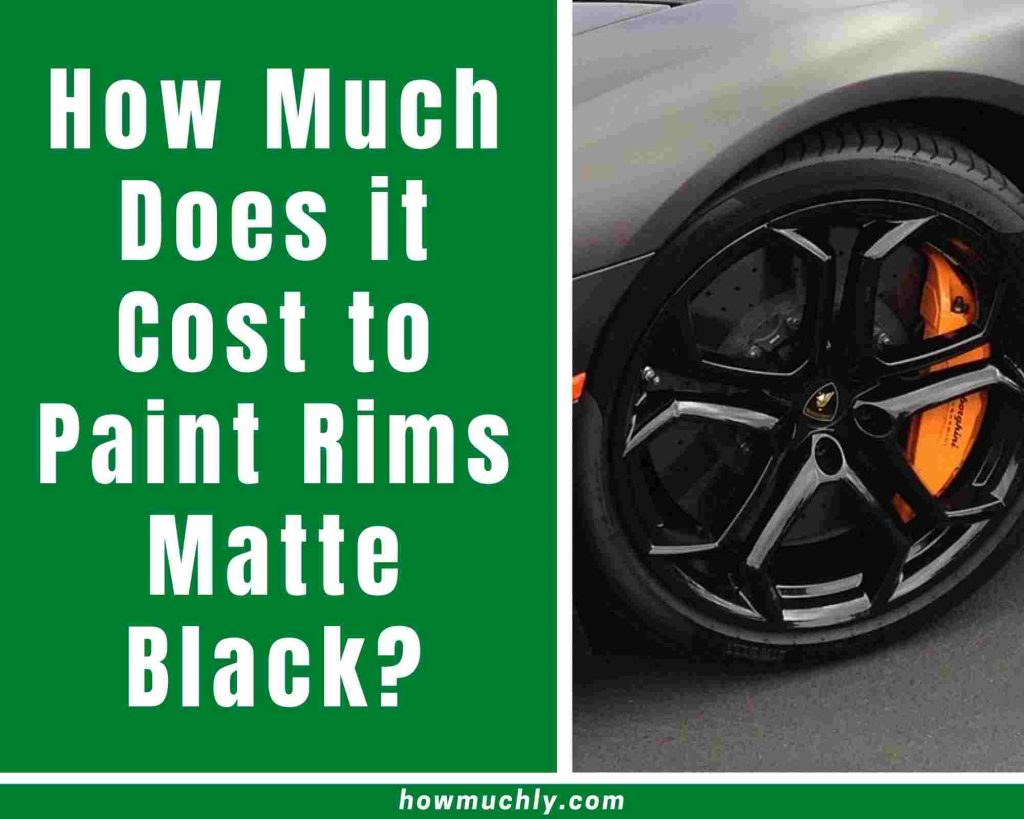 how much does it cost to paint rims matte black