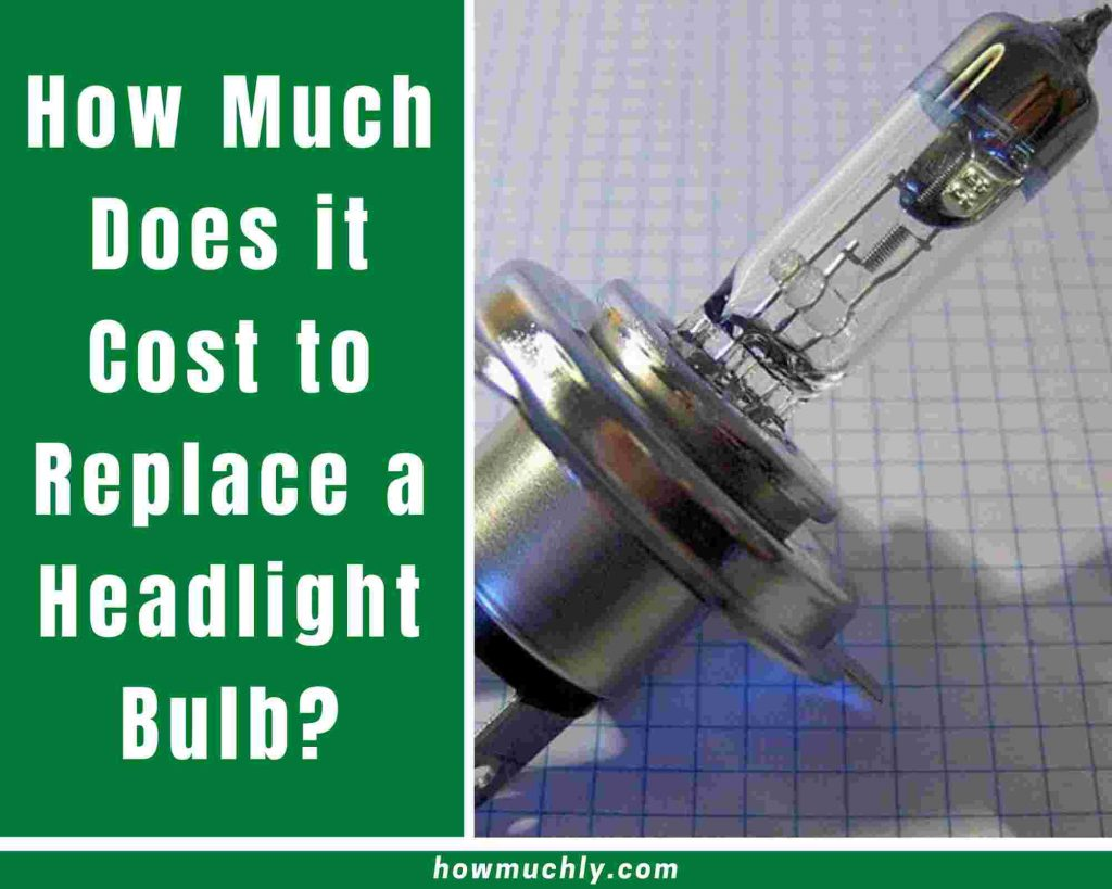 how much does it cost to replace a headlight bulb
