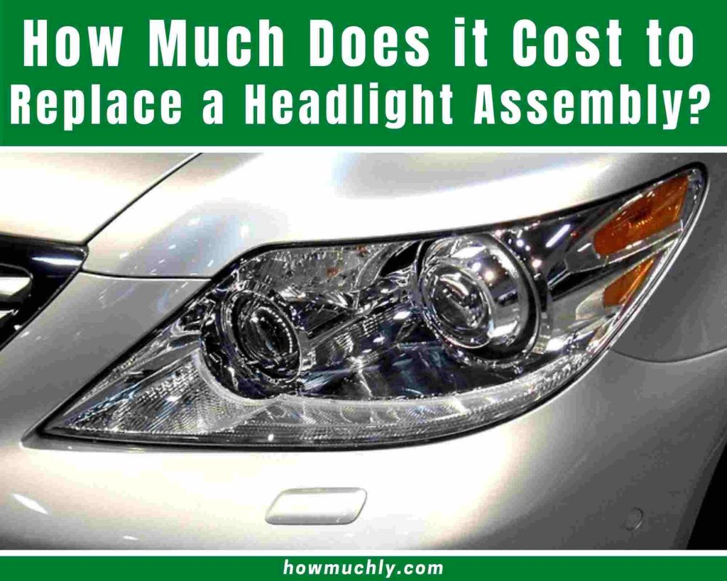 how much does it cost to replace a headlight assembly