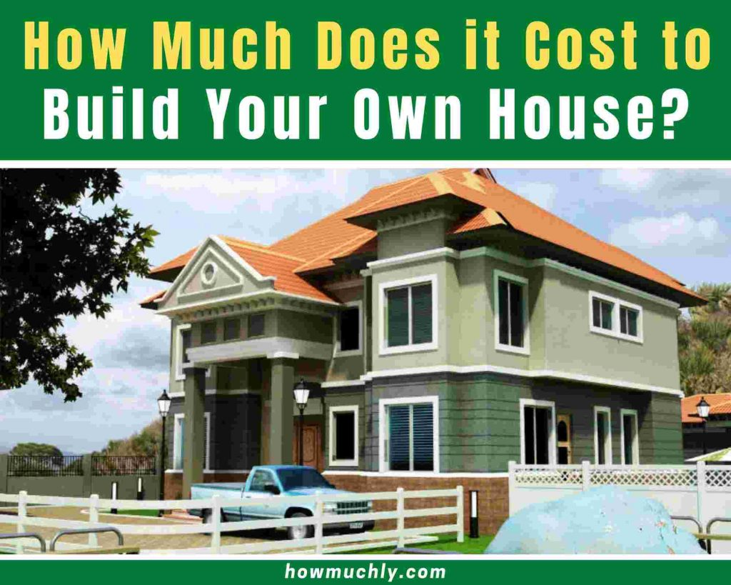 how much does it cost to build your own house