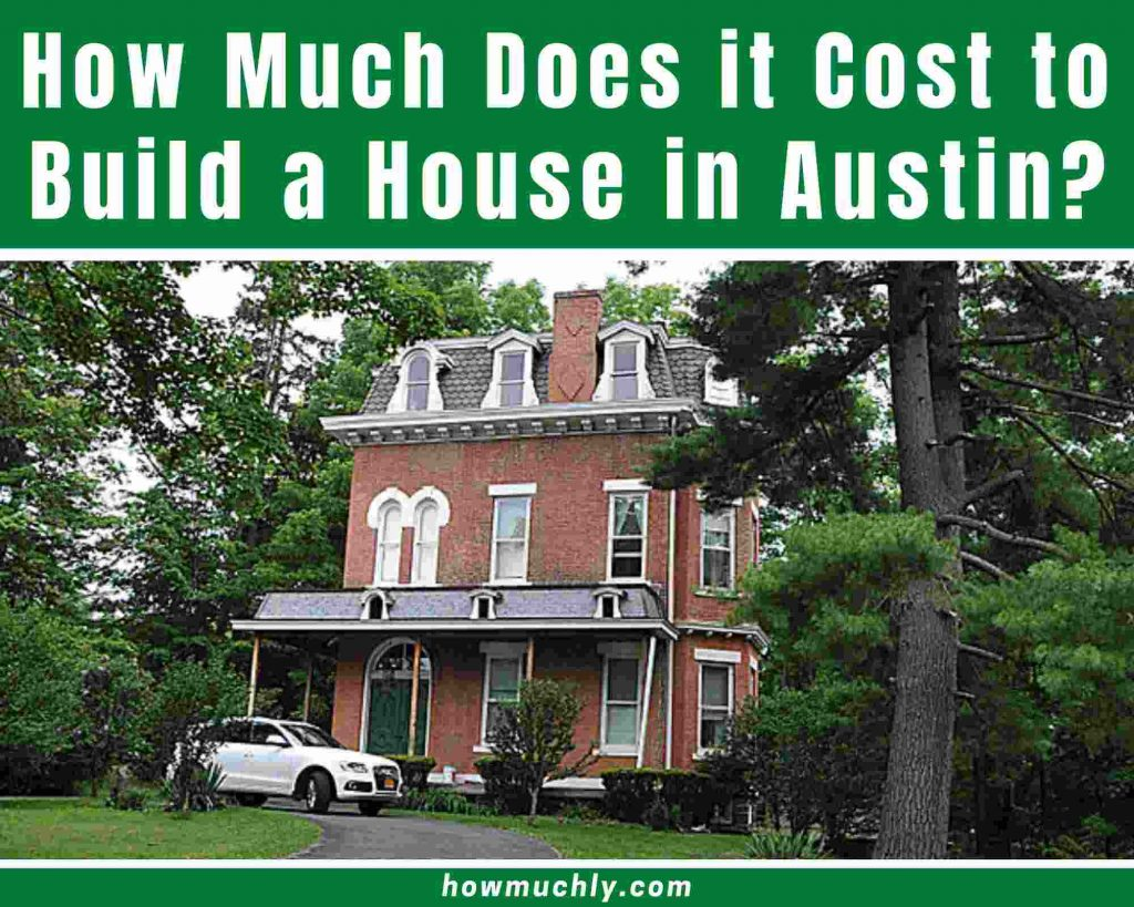how much does it cost to build a house in austin