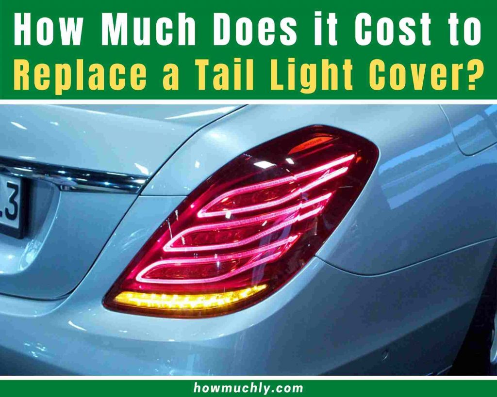 how much does it cost to replace a tail light cover