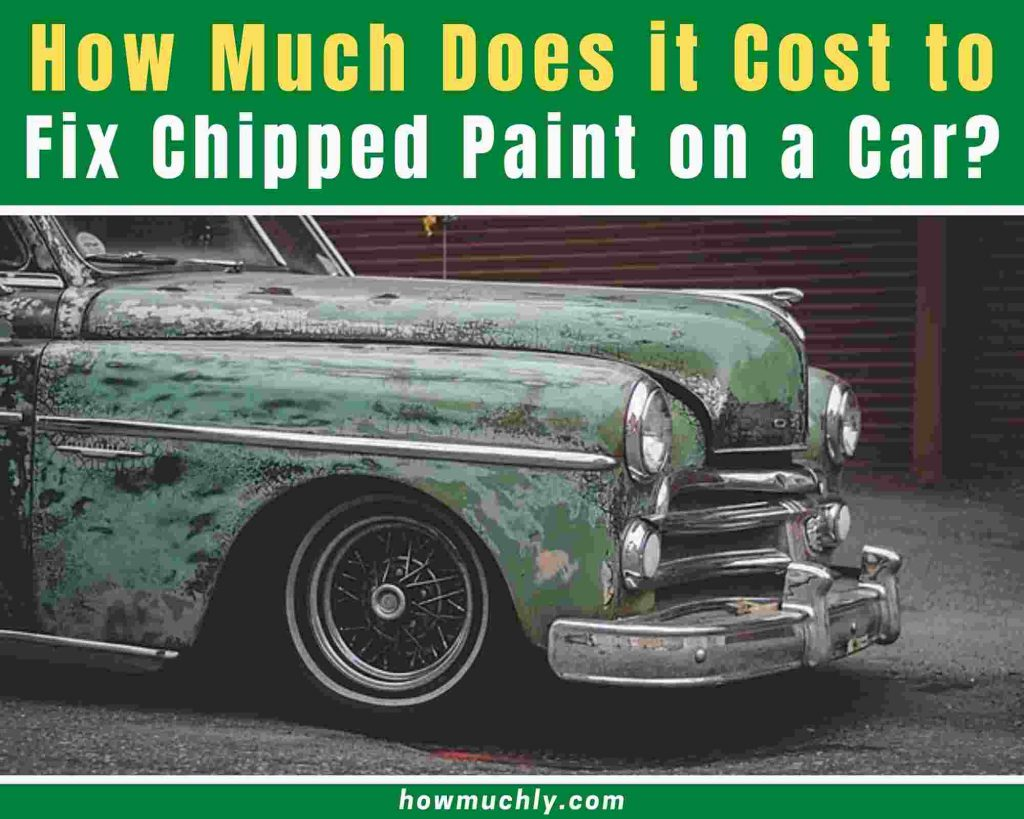 how much does it cost to fix chipped paint on a car
